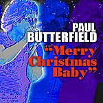 Paul Butterfield Merry Christmas Baby