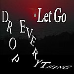 Let Go Drop Everything