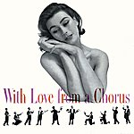Robert Shaw Chorale With Love From A Chorus