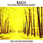 RCA Victor Orchestra Bach: The Four Orchestral Suites