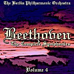 Berlin Philharmonic Orchestra Beethoven The Complete Symphonies Volume 4
