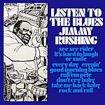 Jimmy Rushing Listen To The Blues