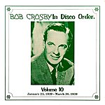 Bob Crosby In Disco Order Volume 10