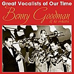 Benny Goodman & His Orchestra Great Vocalists Of Our Time