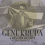 Gene Krupa & His Orchestra In Disco Order Vol 12
