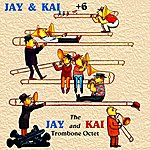 Jay Jay & Kai + 6