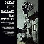 Mac Wiseman Great Folk Ballads