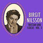 Birgit Nilsson Tristan Und Isolde - Vol. 2