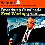 Fred Waring Broadway Cavalcade Volume 2