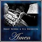 Woody Herman & His Orchestra Amen