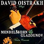 David Oistrakh Mendelssohn & Glazounov