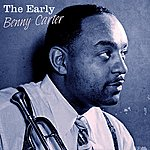 Benny Carter The Early Benny Carter