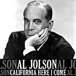 Al Jolson California Here I Come