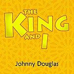 Johnny Douglas The King And I