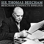 Sir Thomas Beecham Beecham Conducts Sibelius