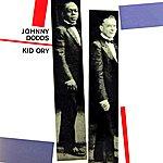 Johnny Dodds Johnny Dodds & Kid Ory
