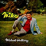 Michael Holliday Mike!