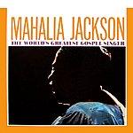 Mahalia Jackson The World's Greatest Gospel Singer