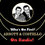 Abbott & Costello Who's On First? Abbott And Costello On Radio!