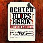 Dexter Gordon Dexter Rides Again