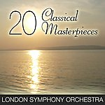 London Symphony Orchestra 20 Classical Masterpieces
