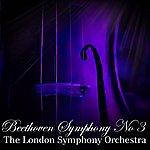 London Symphony Orchestra Beethoven Symphony No 3