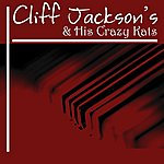 Cliff Jackson Cliff Jackson And His Crazy Kats