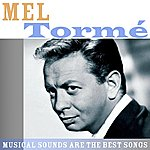 Mel Tormé Musical Sounds Are The Best Songs