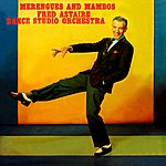 Fred Astaire Merengues And Mambos