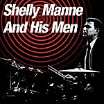 Shelly Manne Shelly Manne And His Men