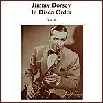 Jimmy Dorsey Disco Order Volume 9