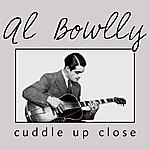 Al Bowlly Cuddle Up Close
