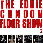 Eddie Condon Eddie Condon Floor Show 2