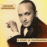 Fletcher Henderson A Study In Frustration