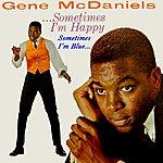Gene McDaniels Sometimes I'm Happy, Sometimes I'm Blue