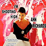 Ann Richards I'm Shooting High