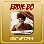 Eddie Bo Check Mr Popeye
