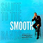 Freddy Martin Salute To The Smooth Bands