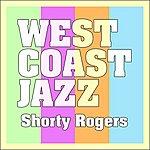 Shorty Rogers West Coast Jazz