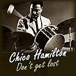 Chico Hamilton Don't Get Lost