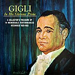 Beniamino Gigli Gigli In His Glorious Prime (1925-1932)