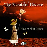 The Beautiful Disease Have A Nice Dream