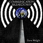 Dave Wright Communication Breakdown