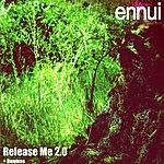 Ennui Release Me 2.0 Ep
