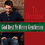 Ty Herndon God Rest Ye Merry Gentlemen