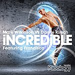Mark Wilkinson Incredible (Feat. Francisca)