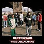 Ruff Sqwad White Label Classics
