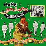 Hank Ballard What You Get When The Getting Gets Good