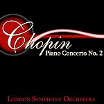 London Symphony Orchestra Chopin Piano Concerto No. 2