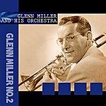 Glenn Miller & His Orchestra Glenn Miller No. 2